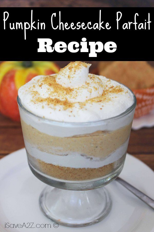 How to make Pumpkin Cheesecake Parfait